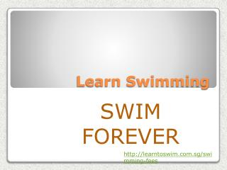 Learn swimming- A good chance with  learn to swim singapore
