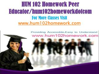 HUM 102 Homework Peer Educator/hum102homeworkdotcom