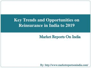 Key Trends and Opportunities on Reinsurance in India to 2019