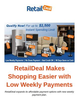 RetailDeal Makes Shopping Easier with Low Weekly Payments