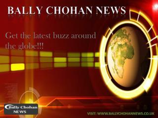 UK - BallyChohan News - The Ultimate News Source For Latest Headlines