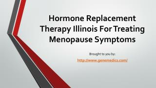 Hormone Replacement Therapy Illinois For Treating Menopause Symptoms