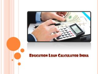 Education Loan Calculator India  : The finance formula, How to manage finances while studying abroad