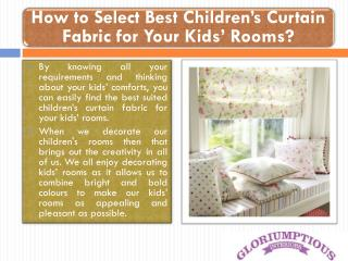 How to Select Best Children's Curtain Fabric for Your Kids' Rooms?