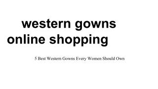 western gowns online shopping