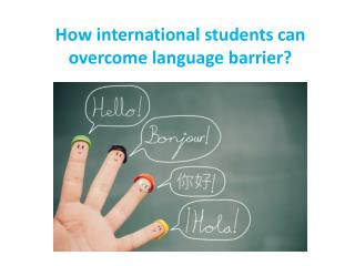How international students can overcome language barrier?