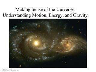 Making Sense of the Universe: Understanding Motion, Energy, and Gravity