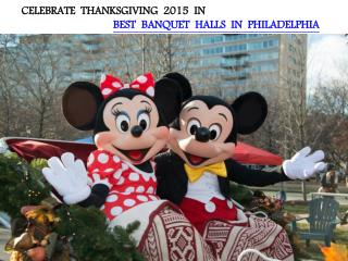 CELEBRATE THANKSGIVING 2015 IN BEST BANQUET HALLS IN PHILADELPHIA