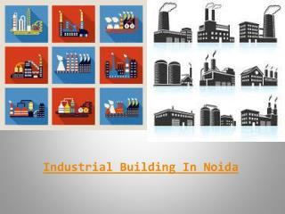 Industrial building in noida