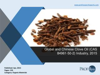 Clove Oil Industry Analysis, Market Trends 2015 | Prof Research Reports