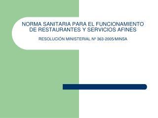 NORMA SANITARIA PARA EL FUNCIONAMIENTO DE RESTAURANTES Y SERVICIOS AFINES    RESOLUCI N MINISTERIAL N  363-2005