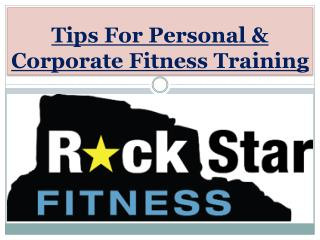 Tips For Personal & Corporate Fitness Training