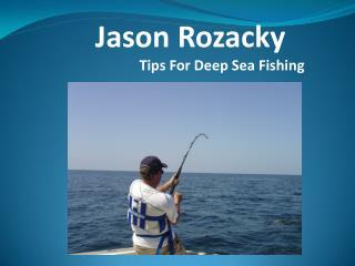 Jason Rozacky - Best tips for Sea Fishing