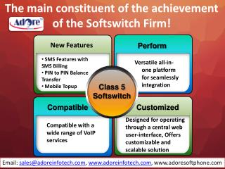 The main constituent of the achievement of the Softswitch Firm!