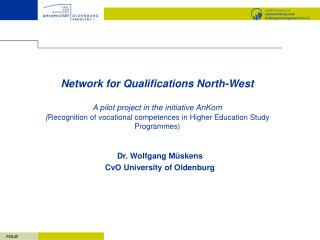 Network for Qualifications North-West  A pilot project in the initiative AnKom Recognition of vocational competences in