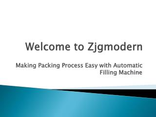 Making Packing Process Easy with Automatic Filling Machine