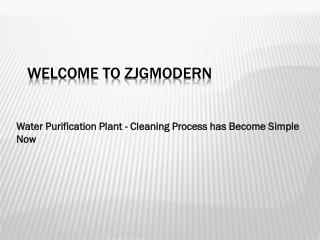 Water Purification Plant - Cleaning Process has Become Simple Now