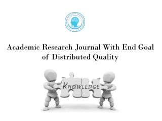 Academic Research Journal With End Goal of Distributed Quality