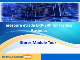Eresource's Inventory & Material management module provides a powerful and flexible set of features to help you manage a