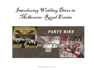 Introducing wedding décor in melbourne  royal events