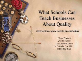 What Schools Can Teach Businesses About Quality  Serit arbores quae saeclo prosint alteri