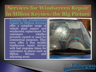 Services for Windscreen Repair in Milton Keynes: the Big Picture