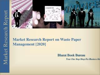 Market Research Report on Waste Paper Management 2020 [Service & Equipment]