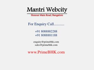 Mantri Webcity, Hennur Main Road, Bangalore
