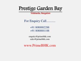 An intimate and elegant community of townhouses awaits you at Prestige Garden Bay in Yelahanka, North Bangalore. Set acr