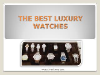 The best Fasterluxury watches