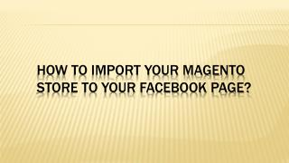 Grow Your Magento Store with Facebook Page