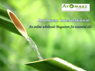 Natural Essential Oils Supplier in India at Aromaaz
