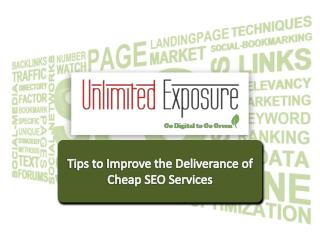Tips To Improve the Deliverance of Cheap SEO Services