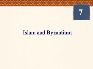 Chapter 7 Islam and Byzantium