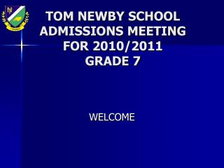 TOM NEWBY SCHOOL ADMISSIONS MEETING FOR 2010