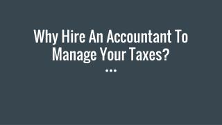 Why Hire An Accountant To Manage Your Taxes?