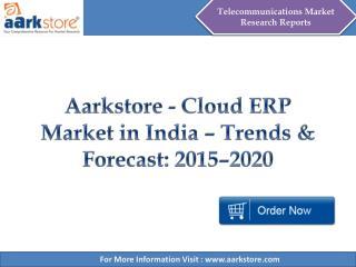 Aarkstore - Cloud ERP Market in India – Trends & Forecast: 2015–2020