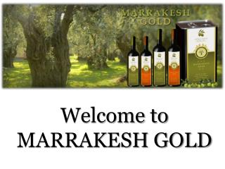 Welcome to MARRAKESH GOLD