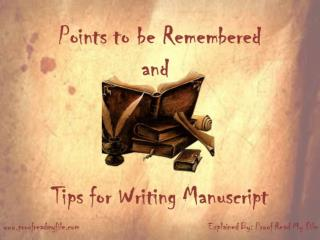 Ponits to be Remembered and Tips for Writing Manuscript
