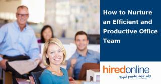 How to Nurture a Productive and Efficient Office Team