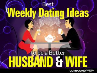 Best Weekly Dating Ideas to be a Better Husband and Wife
