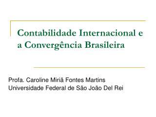 Contabilidade Internacional e a Converg ncia Brasileira