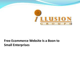 Free Ecommerce Website Is a Boon to Small Enterprises