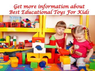 Get more information about Best Educational Toys For Kids