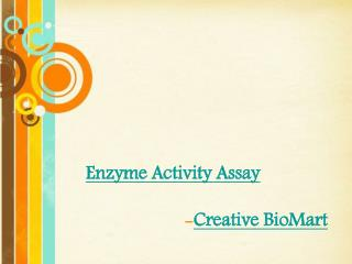 Enzyme Activity Assay in Creative BioMart