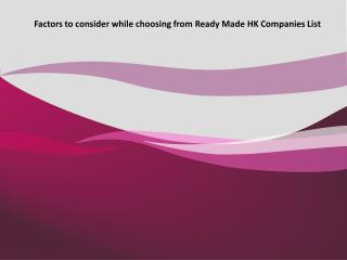 Factors to consider while choosing from Ready Made HK Companies List