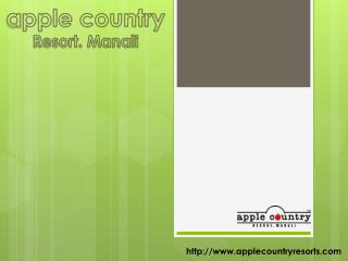 Apple Country Resorts - Best Manali Honeymoon Tour Packages