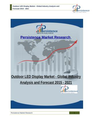 Global Installed and Rental Outdoor Led Displays Market - Size, Share, Trend, Analysis to 2021