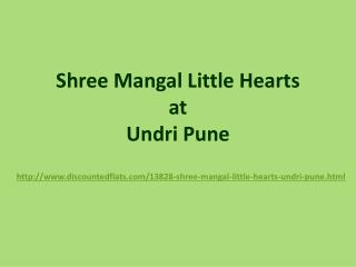 Residential Apartmets at Shree Mangal Little Hearts Undri Pune