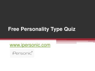 Free Personality Tests at www.ipersonic.com